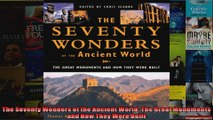 Read  The Seventy Wonders of the Ancient World The Great Monuments and How They Were Built  Full EBook