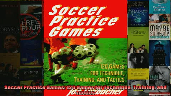 READ book  Soccer Practice Games 120 Games for Technique Training and Tactics  BOOK ONLINE