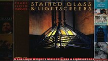 Download  Frank Lloyd Wrights Stained Glass  Lightscreens Full EBook Free
