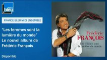 Frédéric François est l'invité de Daniela Lumbroso - France Bleu Midi Ensemble