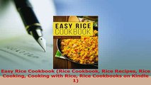 Download  Easy Rice Cookbook Rice Cookbook Rice Recipes Rice Cooking Cooking with Rice Rice Free Books