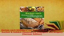 PDF  Backen nach Hildegard von Bingen Brot  Brötchen  Kuchen  Gebäck Gesund mit Hildegard Read Full Ebook