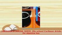 Download  CARIBEAN STAMINA JUICE Ole school Caribean drinks for stamina too PDF Full Ebook