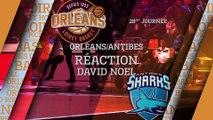 Réaction de David Noel - J28 - Orléans reçoit Antibes