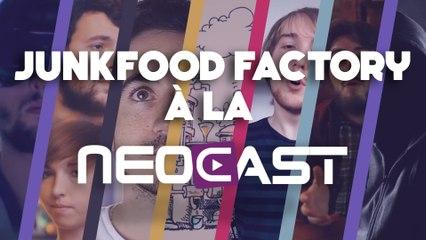 Junkfood Factory à Neocast 2 | Apérocast / Dédicaces