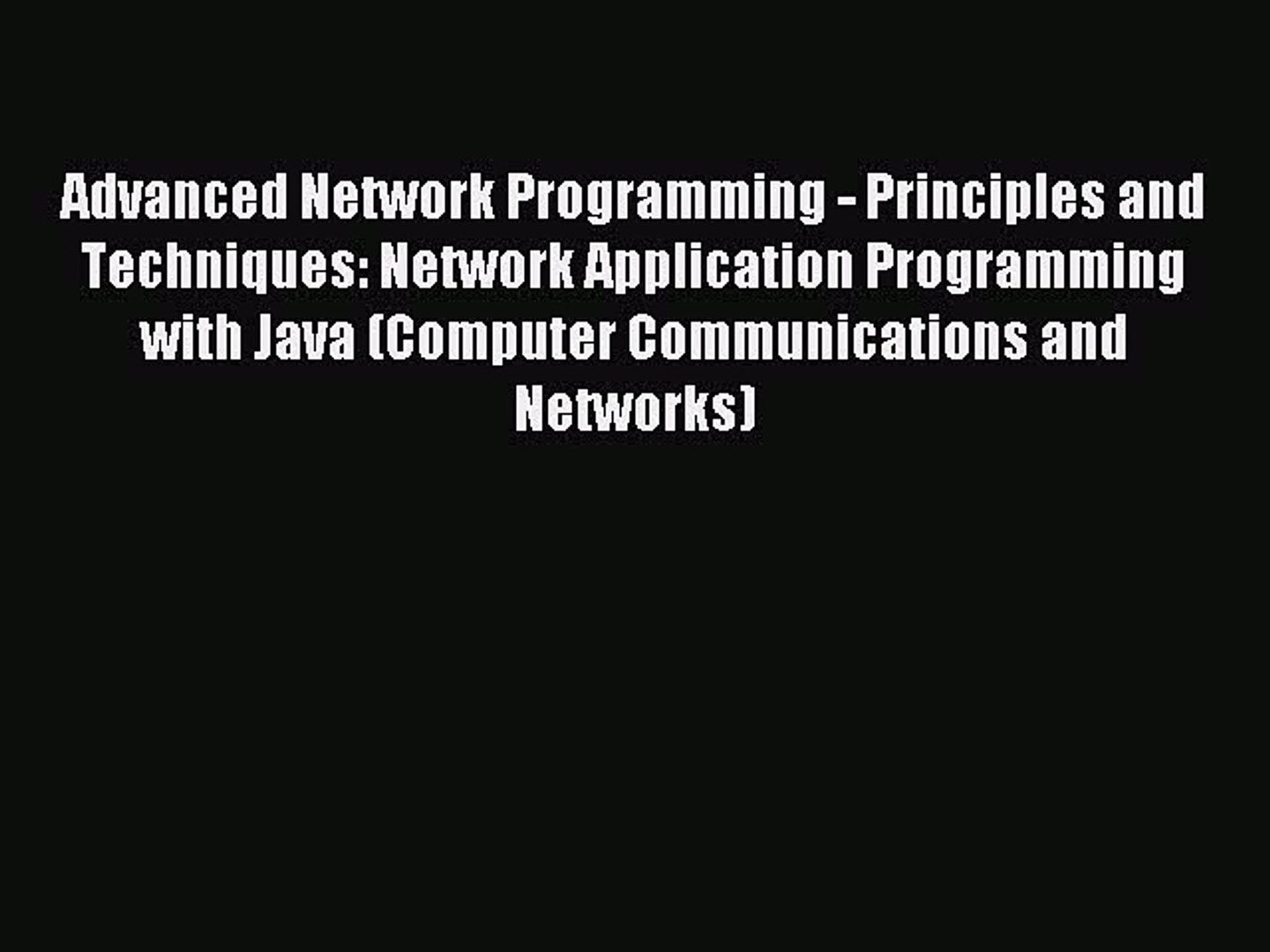 Advanced Network Programming – Principles and Techniques: Network Application Programming with Java
