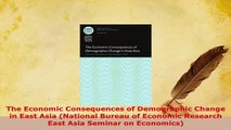 PDF  The Economic Consequences of Demographic Change in East Asia National Bureau of Economic Read Full Ebook