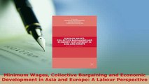 PDF  Minimum Wages Collective Bargaining and Economic Development in Asia and Europe A Labour Download Online