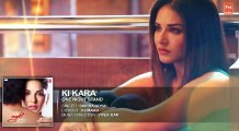 KI KARA ( ONE NIGHT STAND | SUNNY LEONE ) - FULL SONG WITH LYRICS | SHIPRA GOYAL | Fun-online