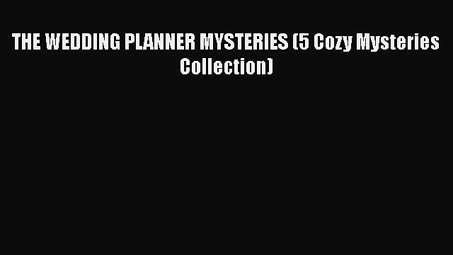 PDF THE WEDDING PLANNER MYSTERIES (5 Cozy Mysteries Collection)  EBook