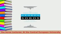 PDF  The Soros Lectures At the Central European University Download Full Ebook