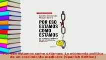 Download  Por eso estamos como estamos La economía política de un crecimiento mediocre Spanish Download Online