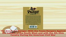 Download  The Scout and Ranger With the Texas Rangers Against the Indians of the South West and Read Full Ebook