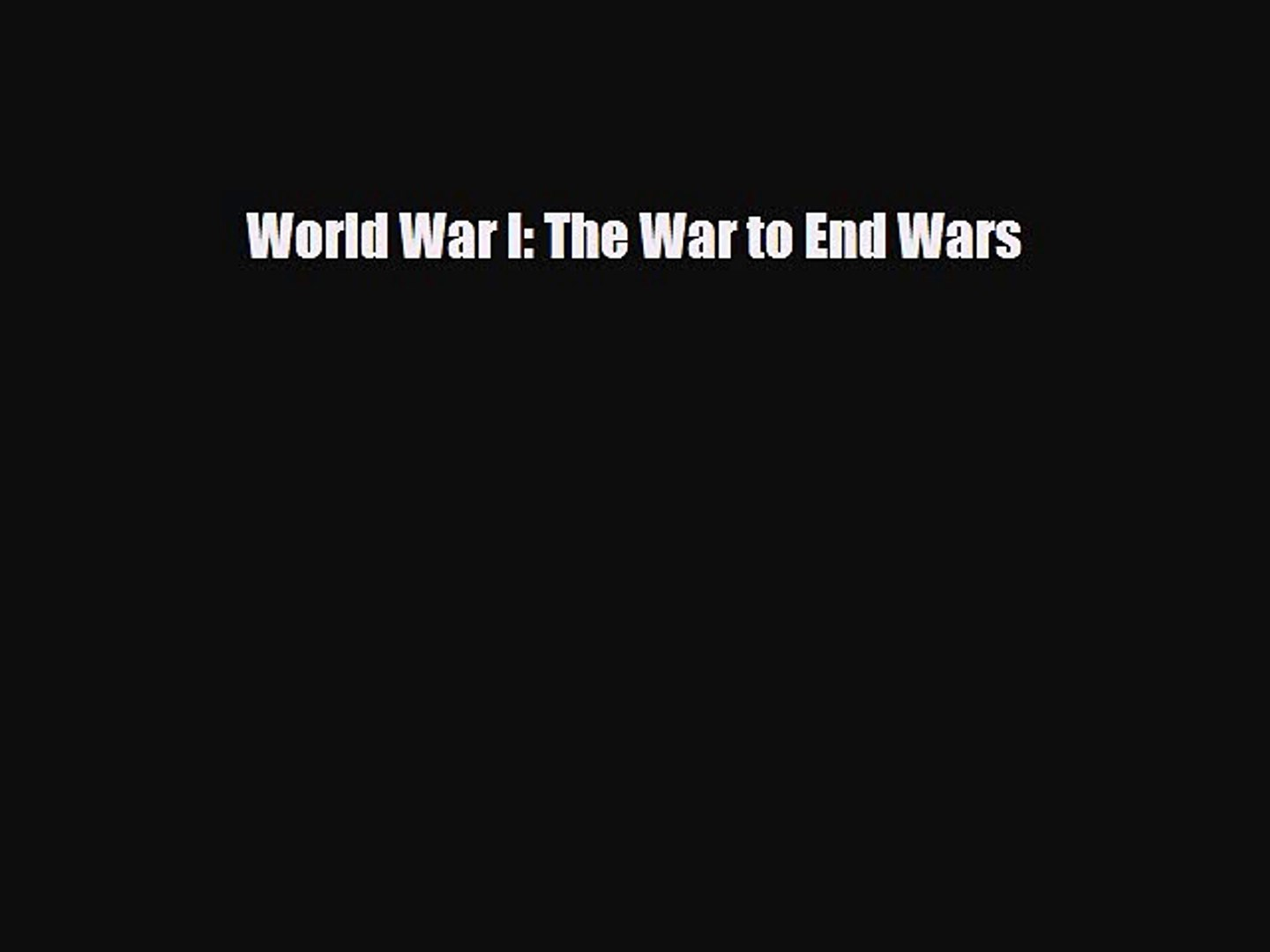 Read ‪World War I: The War to End Wars Ebook Free