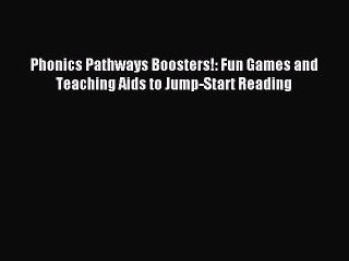 Read Phonics Pathways Boosters!: Fun Games and Teaching Aids to Jump-Start Reading Ebook Free