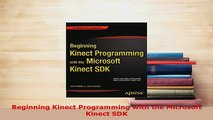 PDF  Beginning Kinect Programming with the Microsoft Kinect SDK Free Books