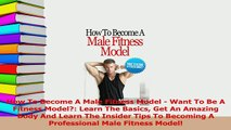 Read  How To Become A Male Fitness Model  Want To Be A Fitness Model Learn The Basics Get An PDF Online