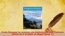 PDF  From Nayapul to Jomson via Kathmandu and Pokhara Diary of a Trekker in Nepal Book 1 Download Online