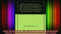 Read  Office Development  Effectively Managing the Development Process Effectively Managing  Full EBook