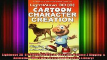 Read  Lightwave 3D  8 Cartoon Character Creation Volume 2 Rigging    Animation Wordware Game  Full EBook