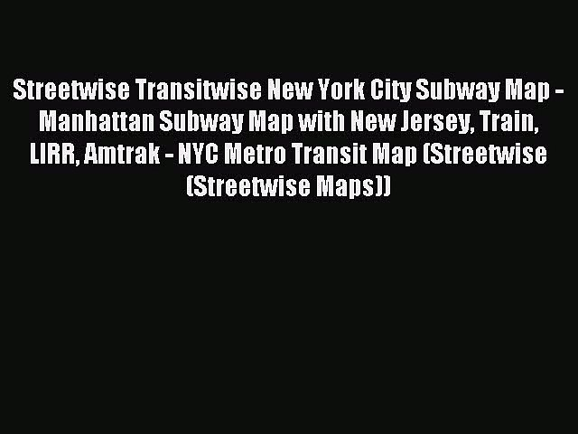 Subway Map From New Jersey To New York.Read Streetwise Transitwise New York City Subway Map Manhattan Subway Map With New Jersey