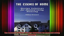 Read  The Essence of Home Design Solutions for Assisted Living Housing  Full EBook