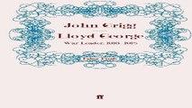 Download Lloyd George  War Leader  1916 1918  David Lloyd George biography Book 4