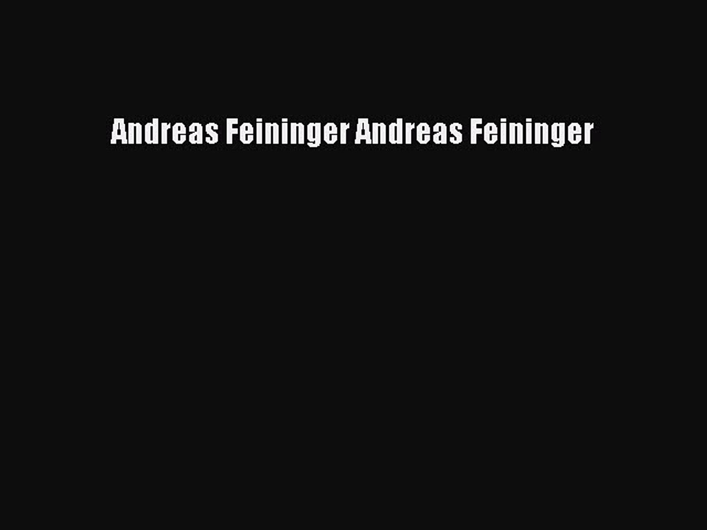 Download Andreas Feininger Andreas Feininger Ebook Free