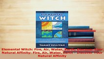 PDF  Elemental Witch Fire Air Water Earth Discover Your Natural Affinity Fire Air Water Earth  Read Online