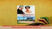 Download  Missouri Catch Contemporary Christian Romance Heartland Heartmates Book 4 Free Books