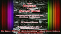 Read  The Houses That Sears Built Everything You Ever Wanted to Know About Sears Catalog Homes  Full EBook