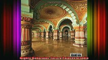 Read  Mighty Maharajas Forts  Palaces of India  Full EBook
