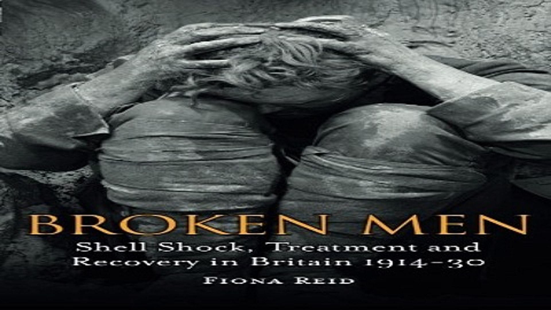 Download Broken Men  Shell Shock  Treatment and Recovery in Britain 1914 30