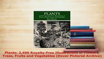 PDF  Plants 2400 RoyaltyFree Illustrations of Flowers Trees Fruits and Vegetables Dover Read Online