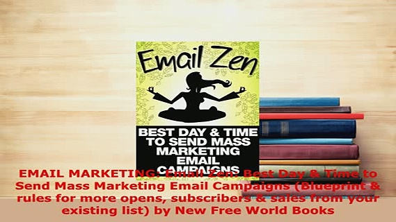 PDF  EMAIL MARKETING Email Zen Best Day  Time to Send Mass Marketing Email Campaigns Download Online