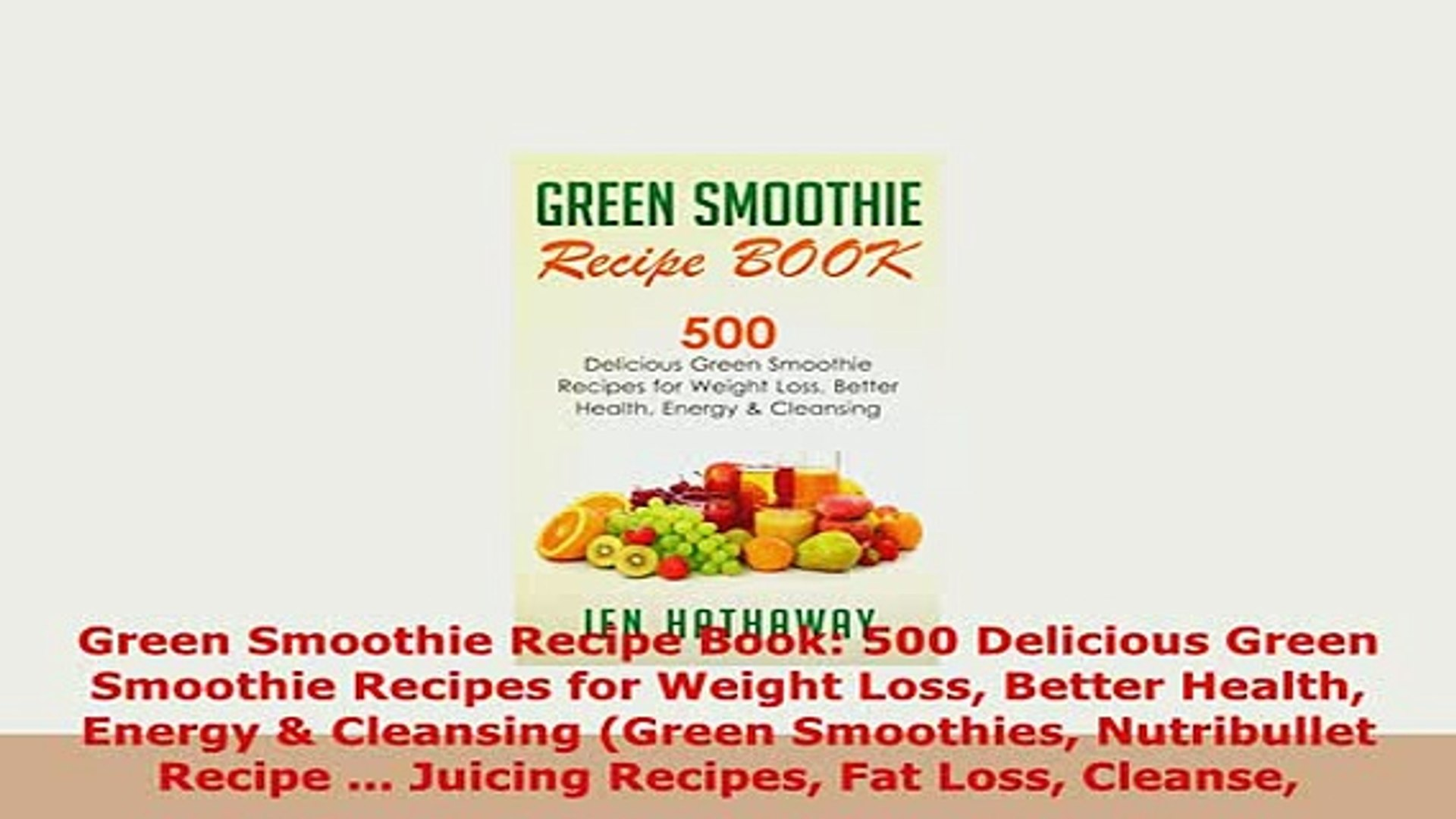 Pdf Green Smoothie Recipe Book 500 Delicious Green Smoothie Recipes For Weight Loss Better Pdf Online Video Dailymotion