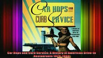 Read  Car Hops and Curb Service A History of American DriveIn Restaurants 19201960  Full EBook