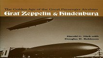 Download The Golden Age of the Great Passenger Airships  Graf Zeppelin and Hindenburg