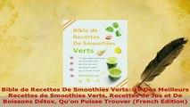 PDF  Bible de Recettes De Smoothies Verts 39 Des Meilleurs Recettes de Smoothies Verts Read Online