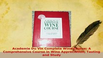 Download  Academie Du Vin Complete Wine Course A Comprehensive Course in Wine Appreciation Tasting Read Online