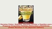 Download  Recetas Paleo Bebidas Recetas Faciles y Rapidas para  Preparar Exquisitas Bebidas Download Full Ebook