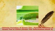 Download  Chinese Varieties of Green Tea  Famous Varieties of Green Tea in China Green Tea Download Full Ebook