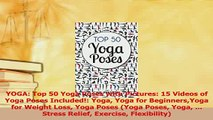 Download  YOGA Top 50 Yoga Poses with Pictures 15 Videos of Yoga Poses Included Yoga Yoga for PDF Free