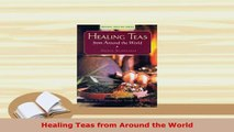 PDF  Healing Teas from Around the World Read Online