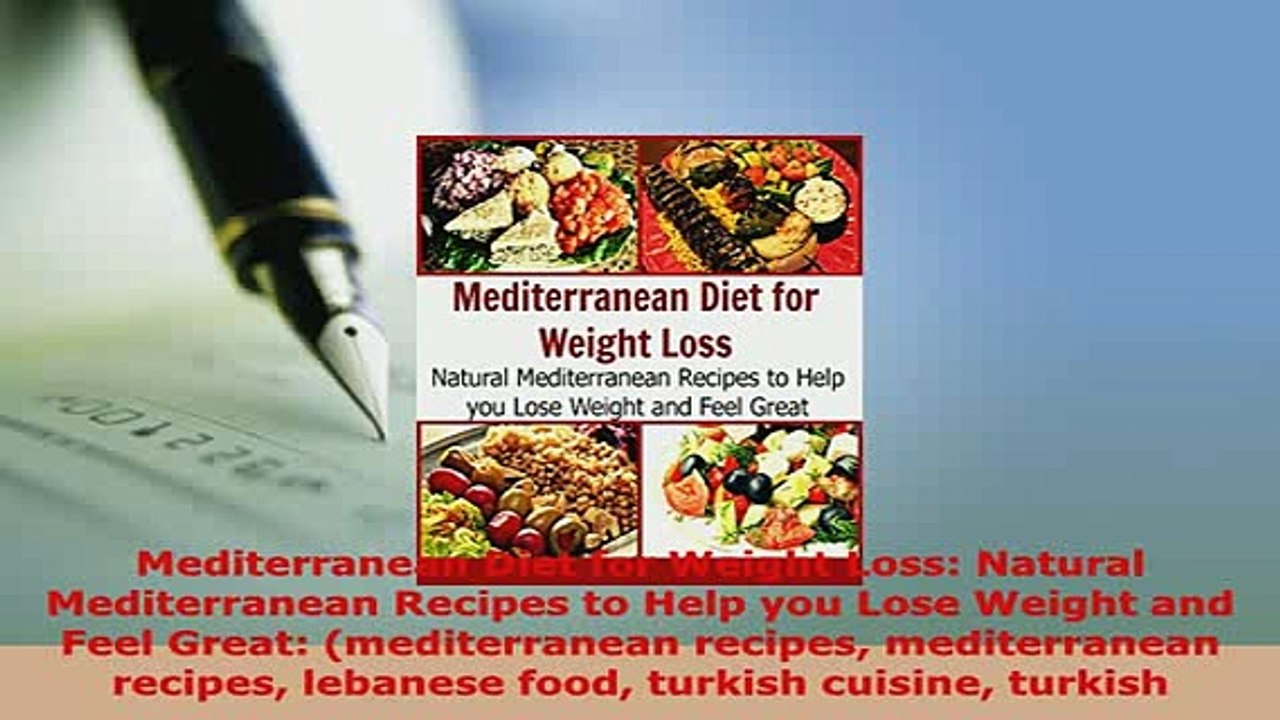 PDF Mediterranean Diet for Weight Loss Natural Mediterranean Recipes to  Help you Lose Weight PDF Full Ebook