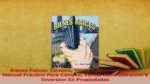 Download  Bienes Raices Compra Venta Y Administracion  Manual Practico Para Compra Venta Ebook Online