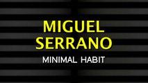 Miguel Serrano - Minimal Habit (Michael Clark Remix)