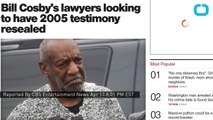 Bill Cosby's Attorneys Hoping to Re-seal Testimony From 2005