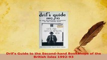 Download  Drifs Guide to the Secondhand Bookshops of the British Isles 199293  EBook