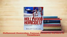PDF  Hollywood Homicides Famous Celebrity Murders in Tinseltown Read Full Ebook
